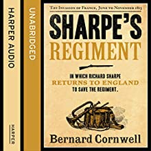 Sharpe's Regiment: The Invasion of France, June to November 1813: The Sharpe Series, Book 17 (       UNABRIDGED) by Bernard Cornwell Narrated by Rupert Farley