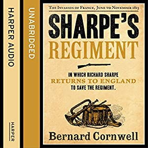 Sharpe's Regiment: The Invasion of France, June to November 1813 Audiobook