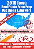 2016 Iowa Real Estate Exam Prep Questions and Answers: Study Guide to Passing the Salesperson Real Estate License Exam Effortlessly