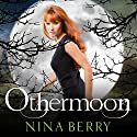Othermoon Audiobook by Nina Berry Narrated by Kathleen McInerney