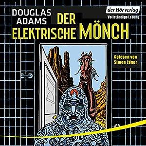 Der elektrische Mönch (Dirk Gently 1) Hörbuch