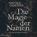 Die Magie der Namen Hörbuch von Nicole Gozdek Gesprochen von: Jacob Weigert