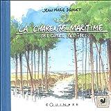 echange, troc Jean-Marie Drouet - La Charente-Maritime : Ses côtes, ses îles