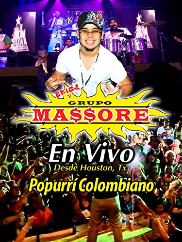 Erick Y Grupo Massore En Vivo Desde Houston TX, Popurri Colombiano