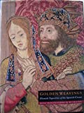 img - for Golden weavings: Flemish tapestries of the Spanish Crown book / textbook / text book