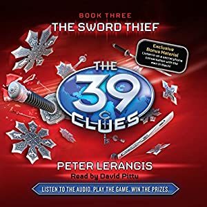 The 39 Clues, Book 3: The Sword Thief | [Peter Lerangis]