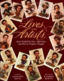 Lives of the Artists: Masterpieces, Messes (and What the Neighbors Thought) (0152001034) by Krull, Kathleen