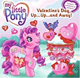 My Little Pony: Valentine s Day, Up...Up...and Away! (My Little Pony (Harper Paperback))