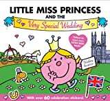 Roger Hargreaves Little Miss Princess and the Very Special Wedding (Mr. Men and Little Miss)