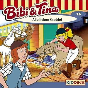 Alle lieben Knuddel (Bibi und Tina 16) Hörspiel