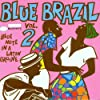 Blue Brazil Vol.2 - Blue Note In A Latin Groove
