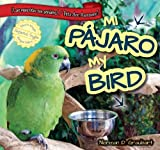 img - for Mi pajaro / My Bird (Las Mascotas Son Geniales / Pets Are Awesome) (Spanish Edition) book / textbook / text book