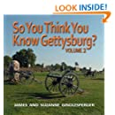 So You Think You Know Gettysburg? Volume Two