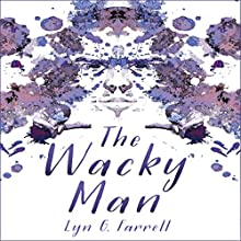 The Wacky Man Audiobook by Lyn G. Farrell Narrated by Colleen Prendergast