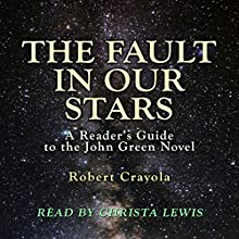 The Fault in Our Stars: A Reader's Guide to the John Green Novel | Livre audio Auteur(s) : Robert Crayola Narrateur(s) : Christa Lewis