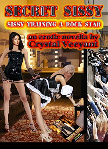 SECRET SISSY: Sissy Training a Rock Star (Crystal Veeyant compare prices)