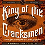 King of the Cracksmen: A Steampunk Entertainment | Dennis O'Flaherty