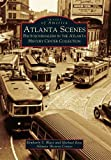 Atlanta Scenes: Photojournalism in the Atlanta History Center Collection  (GA)  (Images of America) (0738515493) by Blass, Kimberly S.