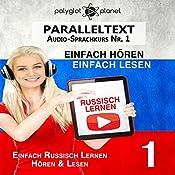 Russisch Lernen: Einfach Lesen, Einfach Hören: Paralleltext Audio-Sprachkurs Nr. 1 |  Polyglot Planet