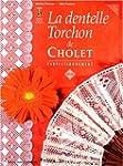 La dentelle Torchon de Cholet : Volum...