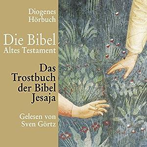 Das Trostbuch der Bibel. Jesaja Hörbuch