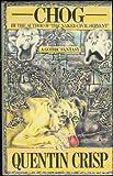 Chog: A Gothic Fantasy (0413394905) by Quentin Crisp