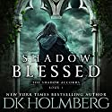 Shadow Blessed: The Shadow Accords, Book 1 Hörbuch von D.K. Holmberg Gesprochen von: Emily Sutton-Smith