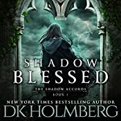 Shadow Blessed: The Shadow Accords, Book 1 | D.K. Holmberg