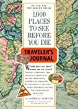 Patricia Schultz 1000 Places to See Before You Die Traveller's Journal (Travel Journal)