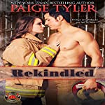 Rekindled: Dallas Fire & Rescue, Book 1 | Paige Tyler