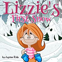 Lizzie's First Snow (       UNABRIDGED) by Jupiter Kids Narrated by Susan Reinhardt
