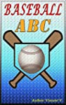 ABC: Baseball ABC ( ABC BOOK, ABC FOR...