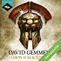 Le Lion de Macédoine Audiobook by David Gemmell Narrated by Nicolas Planchais