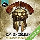 Le Lion de Macédoine | Livre audio Auteur(s) : David Gemmell Narrateur(s) : Nicolas Planchais