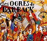 echange, troc Les Ogres De Barback - Fausses Notes, Repris de Justesse