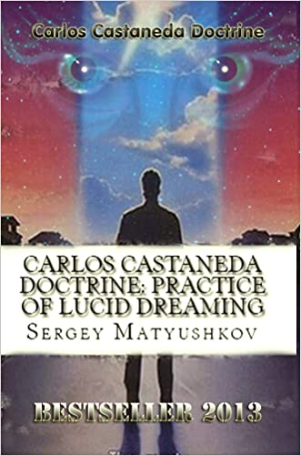 The teachings of Carlos Castaneda: The practice of Lucid Dreaming (2014)