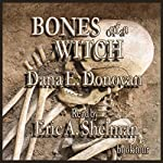 Bones of a Witch: A Tony Marcella Mystery, Book 4 | Dana E. Donovan