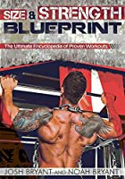 Size and Strength Blueprint: The Ultimate Encyclopedia of Proven Workouts (English Edition)