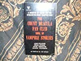 img - for THE COUNT DRACULA FAN CLUB BOOK OF VAMPIRE STORIES: Dracula's Chair; The Vampyre; The S.O.B. - A Vampire Western; Chapter Two from Dracula book / textbook / text book