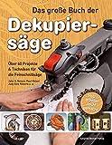 Image de Das große Buch der Dekupiersäge: Über 60 Projekte & Techniken für die Feinschnittsäge, Holzarbe