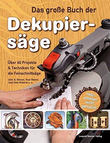 Das-groe-Buch-der-Dekupiersge-ber-60-Projekte-Techniken-fr-die-Feinschnittsge-Holzarbeiten-leicht-gemacht