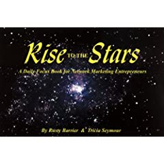 Rise to the Stars! A Daily focus Book for Network Marketing Entrepreneurs