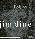 LOdysée de Jim Dine: A Survey of Printed Works from 1985-2006: A Survey of Printed Works from 1985 - 2006