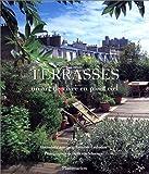 echange, troc Alexandra d' Arnoux - Terrasses : Un art de vivre en plein ciel