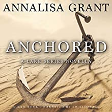Anchored: A Lake Series Novella Audiobook by AnnaLisa Grant Narrated by Em Eldridge