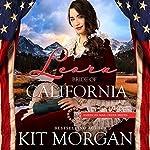 Leora: Bride of California: American Mail-Order Bride Series, Book 31   Kit Morgan
