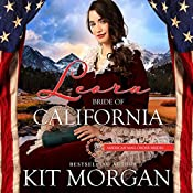 Leora: Bride of California: American Mail-Order Bride Series, Book 31 | Kit Morgan