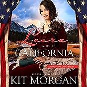 Leora: Bride of California: American Mail-Order Bride Series, Book 31 | Kit Morgan