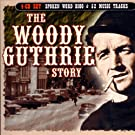 The Woody Guthrie Story (The Biography)