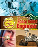 img - for Exploring Distant Worlds as a Space Robot Engineer (Get to Work with Science and Technology) book / textbook / text book